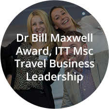 Dr Bill Maxwell Award, ITT Msc Travel Business Leadership